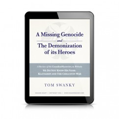 A Missing Genocide and the Demonization of its Heroes